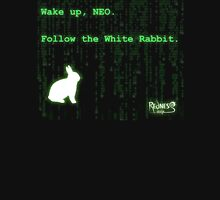 Wake up, Neo, Follow the White Rabbit Unisex T-Shirt