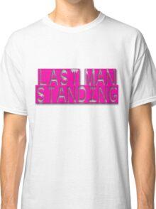 Last man standing 1 Classic T-Shirt
