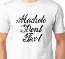 Machete - Machete Don't Text Unisex T-Shirt
