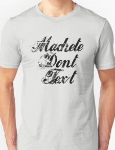 Machete - Machete Don't Text T-Shirt