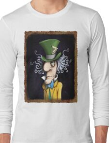 were all mad here Long Sleeve T-Shirt