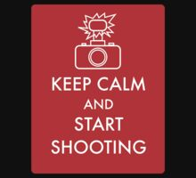 Keep calm and start shooting by Phillip Shannon