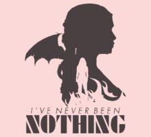 Daenerys Targaryen - Nothing  by Raura