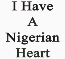 I Have A Nigerian Heart  by supernova23