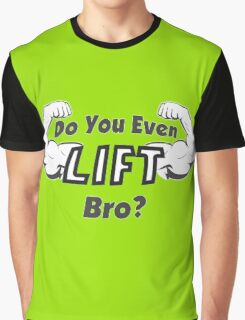 Do You Even Lift Graphic T-Shirt