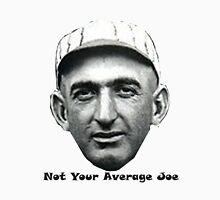 Not Your Average Joe Unisex T-Shirt