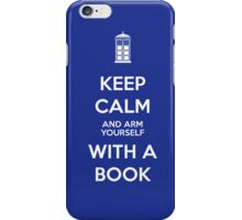 Keep calm and arm yourself with a book! iPhone Case/Skin