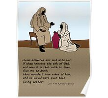 Living Water - Jesus and woman at the well Poster