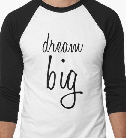 Dream BIG. Men's Baseball ¾ T-Shirt
