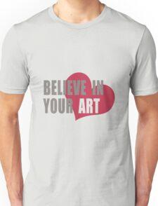 Believe in your Art T-Shirt