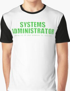 Systems Administrator (Green) Graphic T-Shirt