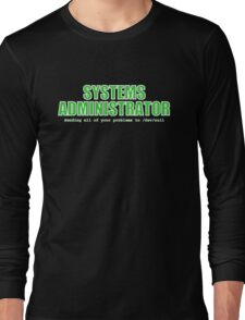 Systems Administrator (Green) Long Sleeve T-Shirt
