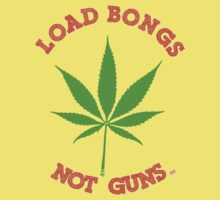 load Bongs - Not Guns by mouseman