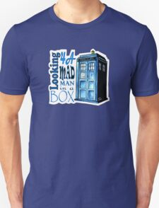 Looking 4A Mad Man In A Box -2 Unisex T-Shirt