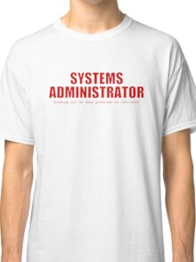 Systems Administrator (Red) Classic T-Shirt