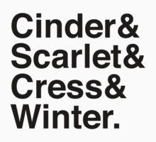 Cinder & Scarlet & Cress & Winter. by Samantha Weldon