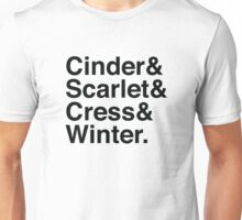 Cinder & Scarlet & Cress & Winter. Unisex T-Shirt