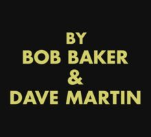 By Bob Baker and Dave Martin by tvcream