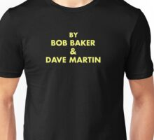 By Bob Baker and Dave Martin Unisex T-Shirt