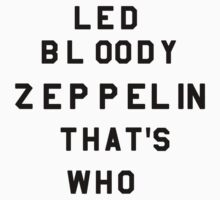 Led Bloody Zeppelin by isabelladamodre