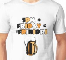 #FriNiDri - The internationally recognised hashtag for Friday Night Drinks. Unisex T-Shirt