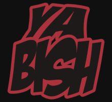 Ya BISH! T-Shirt