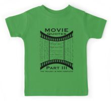 Movie Quotes (Tee shirt) the trilogy is now complete Kids Tee