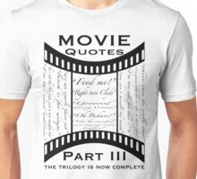 Movie Quotes (Tee shirt) the trilogy is now complete Unisex T-Shirt