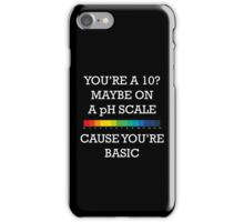 You're Basic! iPhone Case/Skin