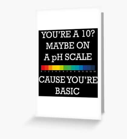 You're Basic! Greeting Card