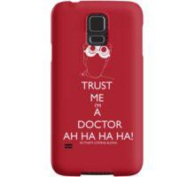Trust me i'm a doctor - Laugh Samsung Galaxy Case/Skin
