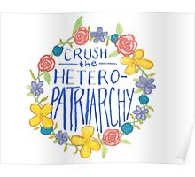Crush the Heteropatriarchy Poster