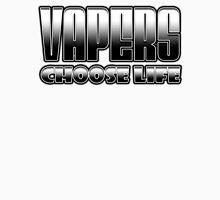 Vapers Choose Life Unisex T-Shirt