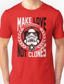 Make Love Not Clones T-Shirt