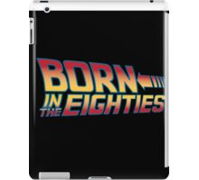 Born In The Eighties iPad Case/Skin