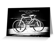 Keep Moving Greeting Card