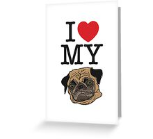 I love my pug. Greeting Card