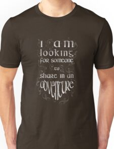 """I'm looking for someone to share in an adventure"" Unisex T-Shirt"