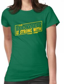The Beard Is Strong With This One Womens Fitted T-Shirt