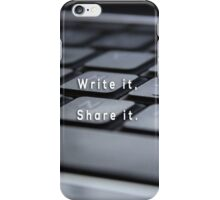 Write and Share iPhone Case/Skin