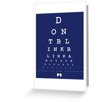 Don't blink - Snellen Chart Greeting Card