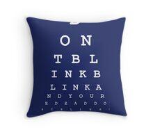 Don't blink - Snellen Chart Throw Pillow