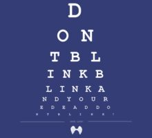 Don't blink - Snellen Chart T-Shirt