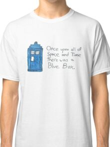 Once upon all of space and time... Classic T-Shirt