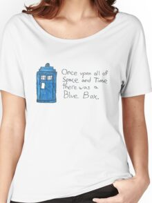Once upon all of space and time... Women's Relaxed Fit T-Shirt