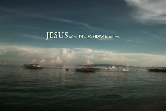 Jesus Calms The Storms In Our Lives by resurichan