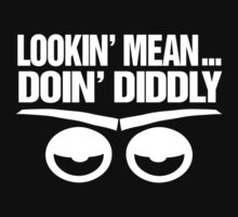 Lookin' Mean... Doin' Diddly by Galen Valle