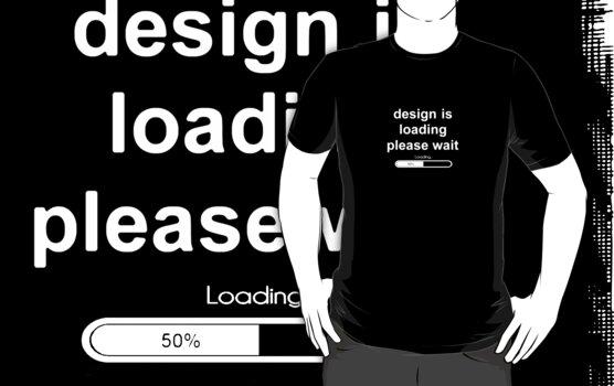 design is loading please wait by derP