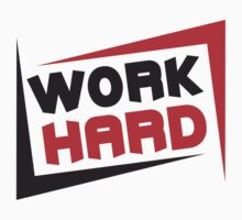 Work Hard by Style-O-Mat