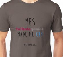 Telltale Games made me cry Unisex T-Shirt
